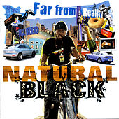 Far From Reality by Natural Black