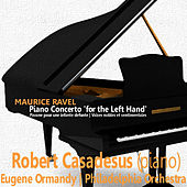 Ravel: Piano Concerto 'for the Left Hand', et al. by Philadelphia Orchestra