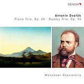 Dvorak: Piano Trio, Op. 45 - Dumky Trio, Op. 90 by Munich Piano Trio