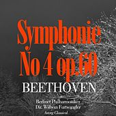 Beethoven: Symphony No. 4 In B-Flat Major, Op. 60 by Berliner Philharmoniker