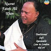Traditional sufi qawwalis - Live In London, Vol. IV by Nusrat Fateh Ali Khan