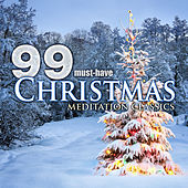 99 Must-Have Christmas Meditation Classics by Various Artists