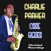 Cool Blues by Charlie Parker