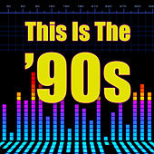 This Is The '90s (Re-Recorded / Remastered Versions) by Various Artists