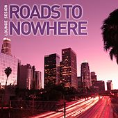 Roads to Nowhere, Vol. 3 (Essential Lounge Collection) by Various Artists