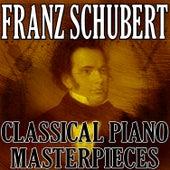 Franz Schubert (Classical Piano Masterpieces) by Franz Schubert
