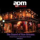 The Sound Of New Orleans - From Treme To Bourbon Street by APM Music