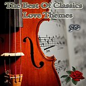 The Best of Classics Love Themes (50) by Various Artists