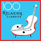 100 Relaxing Classics by Various Artists