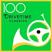 100 Drivetime Classics by Various Artists