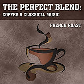The Perfect Blend: Coffee & Classical Music: French Roast by London Symphony Orchestra