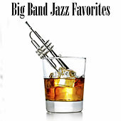 Big Band Jazz Favorites by Various Artists