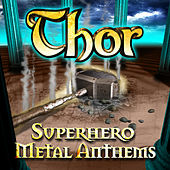 Thor - Superhero Metal Anthems by Various Artists