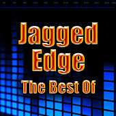 The Best Of by Jagged Edge
