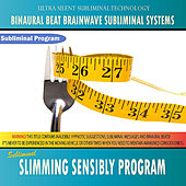 Slimming Sensibly Program - Binaural Beat Brainwave Subliminal Systems by Binaural Beat Brainwave Subliminal Systems