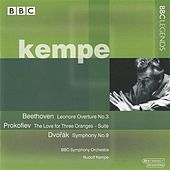 Kempe - Beethoven: Leonore Overture No. 3 - Prokofiev: The Love for Three Oranges Suite - Dvorak: Symphony No. 9 by Rudolf Kempe