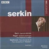 Serkin - Bach: Capriccio, BWV 993 - Reger: Variations and Fugue on a Theme of J.S. Bach - Beethoven: Piano Sonata No. 21,