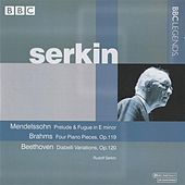 Serkin - Mendelssohn: Prelude and Fugue in E minor - Brahms: 4 Piano Pieces, Op. 119 - Beethoven: Diabelli Variations by Rudolf Serkin