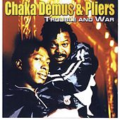 Trouble And War by Chaka Demus and Pliers