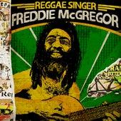 Reggae Singer - Freddie MacGregor by Freddie McGregor