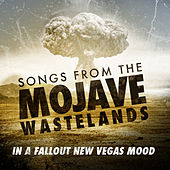 Songs From the Mojave Wasteland - In a Fallout New Vegas Mood by Various Artists