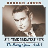 All Time Greatest Hits: The Early Years Vol. 1 by George Jones