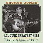 All Time Greatest Hits: The Early Years Vol. 2 by George Jones