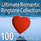 Ultimate Romantic Ringtone Collection - 100 Classic Love Songs by Various Artists