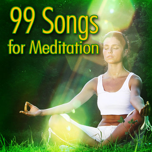 99 Songs For Meditation by Relaxation Meditation Yoga Music