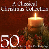 A Classical Christmas Collection - 50 Classics For The Holidays by Various Artists