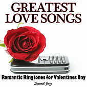 GREATEST LOVE SONGS - Romantic Ringtones for Valentines Day (Smooth Jazz) by Various Artists