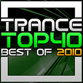 Trance Top 40 - Best Of 2010 by Various Artists