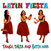 Latin Fiesta - Tango, Salsa And Bossa Nova by Various Artists