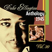The Duke Ellington Anthology, Vol. 30 : 1945 B by Duke Ellington