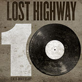 Lost Highway 10th Anniversary Sampler by Various Artists