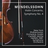 Mendelssohn: Violin Concerto, Symphony No. 4 by Various Artists