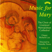 The Music of Mary - Volume 2 by The Choir of Liverpool Metropolitan Cathedral