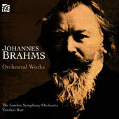Johannes Brahms: Orchestral Works by London Symphony Orchestra