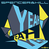 Yeah Yeah Yeah by Spencer & Hill