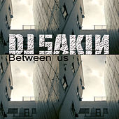 Between Us by DJ Sakin