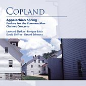 Copland: Appalachian Spring . Fanfare for the Common Man . Clarinet Concerto by Various Artists