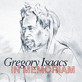 In Memoriam - Gregory Isaacs by Gregory Isaacs