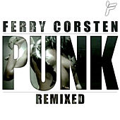 Punk Remixed by Ferry Corsten