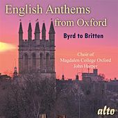 English Anthems from Oxford (Byrd to Britten) by Magdalen College Choir