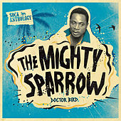 Soca Anthology: Dr. Bird - The Mighty Sparrow by The Mighty Sparrow