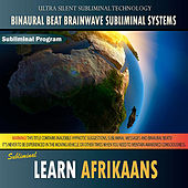 Learn Afrikaans - Binaural Beat Brainwave Subliminal Systems by Binaural Beat Brainwave Subliminal Systems