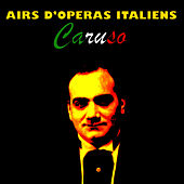 Airs D'Operas Italiens by Enrico Caruso