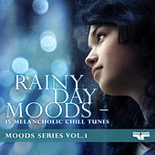 Rainy Day Moods - 15 melancholic Chill tunes - Moods Series Vol. 1 by Various Artists