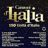 Canzoni d'Italia: 150° Unità d'Italia by Various Artists