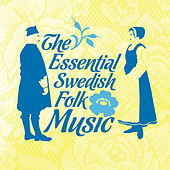 The Essential Swedish Folk Music by Various Artists